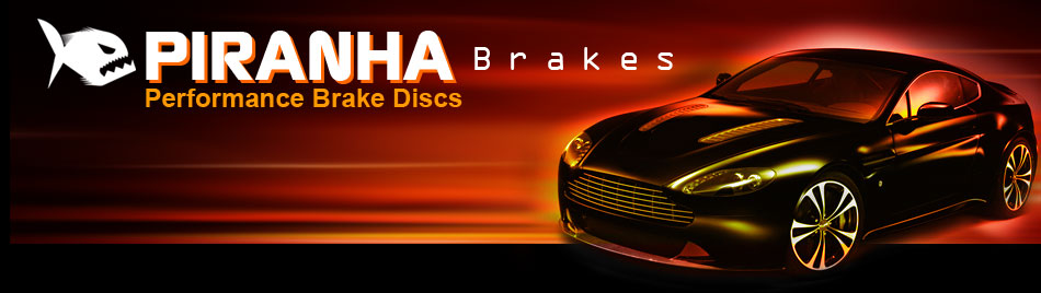 Piranha Brakes. High Quality High Performance Brake Discs